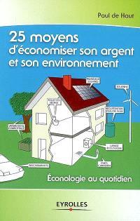 25 moyens d'économiser son argent et son environnement : éconologie au quotidien