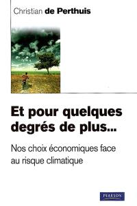 Et pour quelques degrés de plus... : nos choix économiques face au risque climatique