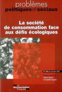 Problèmes politiques et sociaux. n° 954, La société de consommation face aux défis écologiques