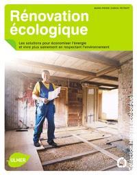 Rénovation écologique : les solutions pour économiser l'énergie et vivre plus sainement, en respectant l'environnement