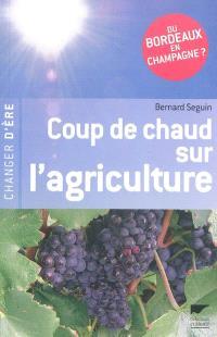 Coup de chaud sur l'agriculture