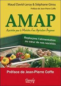AMAP, Association pour le maintien d'une agriculture paysanne : replaçons l'alimentation au coeur de nos sociétés