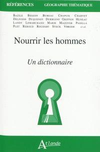 Nourrir les hommes : un dictionnaire
