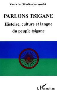 Parlons tsigane : histoire, culture et langue du peuple tsigane