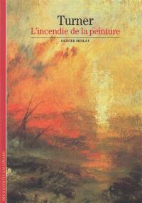 Turner : l'incendie de la peinture