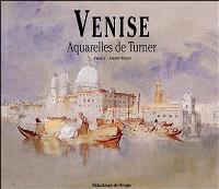 Venise : aquarelles de Turner