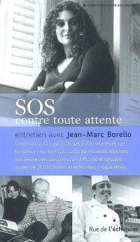 SOS, contre toute attente : entretien avec Jean-Marc Borello