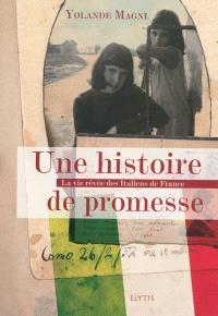 Une histoire de promesse : la vie rêvée des Italiens de France