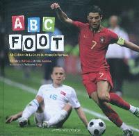 Abc foot : abécédaire de la Coupe du monde de football