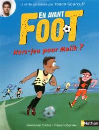 En avant foot !, Hors-jeu pour Malik ?