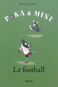 Poka et Mine, Le football