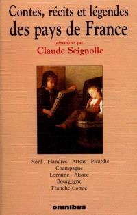 Contes, récits et légendes des pays de France. Volume 2, Nord, Flandres, Artois, Picardie, Champagne, Lorraine, Alsace, Bourgogne, Franche-Comté