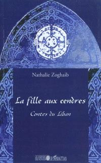 La fille aux cendres : contes du Liban