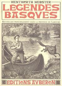 Légendes basques : recueillies principalement dans la province du Labourd. Suivi de Un essai sur la langue basque