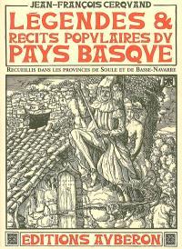 Légendes et récits populaires du Pays basque : recueillis dans les provinces de Soule et de Basse-Navarre