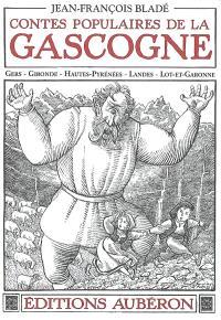 Contes populaires de la Gascogne : Gers, Gironde, Haute-Pyrénées, Landes, Lot-et-Garonne; Suivi de Trois nouveaux contes populaires de la Gascogne