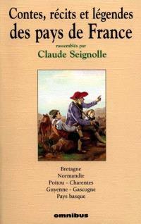 Contes, récits et légendes des pays de France. Volume 1, Bretagne, Normandie, Poitou-Charentes, Guyenne, Gascogne, Pays basque
