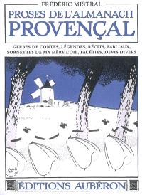 Proses de l'Almanach provençal : gerbes de contes, légendes, récits, fabliaux, sornettes de ma mère l'oie, facéties, devis divers