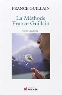 La méthode France Guillain : vivez équilibré !