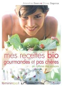 Mes recettes bio gourmandes et pas chères au rythme des saisons
