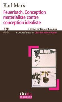 Feuerbach, conception matérialiste contre conception idéaliste : extrait de L'idéologie allemande