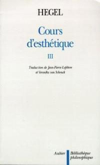 Cours d'esthétique. Volume 3