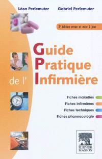 Guide pratique de l'infirmière : fiches maladies, fiches infirmières, fiches techniques, fiche pharmacologie