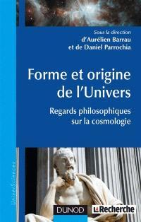 Forme et origine de l'Univers : regards philosophiques sur la cosmologie