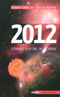 2012 : scénarios pour une fin du monde