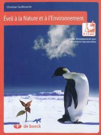Eveil à la nature et à l'environnement, 5-12 ans : guide d'enseignement avec documents reproductibles