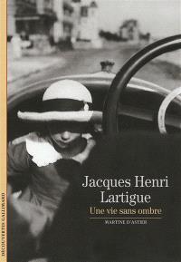 Jacques Henri Lartigue : une vie sans ombre