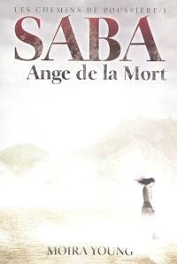 Les chemins de poussière. Volume 1, Saba, ange de la mort