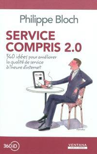 Service compris 2.0 : 360 idées pour améliorer la qualité de service à l'heure d'Internet