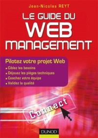 Le guide du Web management : pilotez votre projet Web