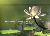 Bonheur et spiritualité : agenda calendrier 2012