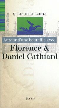 Autour d'une bouteille avec Florence & Daniel Cathiard
