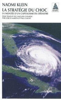 La stratégie du choc : la montée d'un capitalisme du désastre : essai