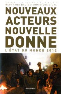 Nouveaux acteurs, nouvelle donne : état du monde 2012
