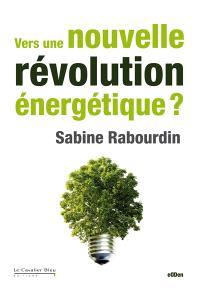 Vers une nouvelle révolution énergétique ?