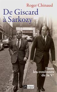 De Giscard à Sarkozy : dans les coulisses de la Ve