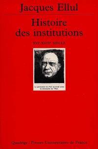 Histoire des institutions. Volume 3, XVIe-XVIIIe siècle
