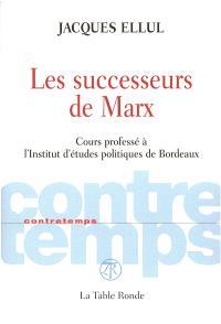 Les successeurs de Marx : cours professé à l'Institut d'études politiques de Bordeaux