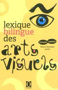 Lexique bilingue des arts visuels : français-espanol