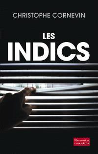 Les indics : cette France de l'ombre qui informe l'Etat