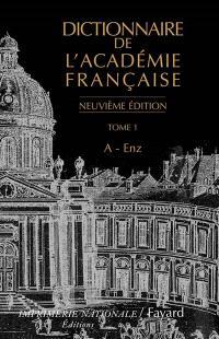 Dictionnaire de l'Académie française. Volume 1, A-Enz