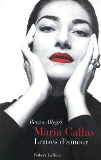 Maria Callas, lettres d'amour