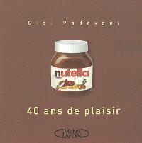 Nutella : 40 ans de plaisir