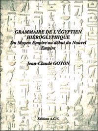 Grammaire de l'égyptien hiéroglyphique : du Moyen Empire au début du Nouvel Empire