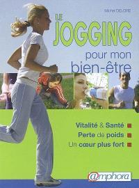 Le jogging pour mon bien-être : vitalité et santé, perte de poids, un coeur plus fort