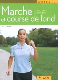 Marche et course de fond : ligne et santé au quotidien